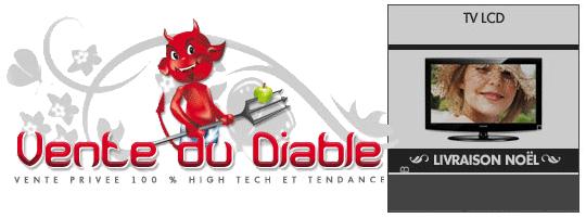 Vente privée de Téléviseurs LCD sur Vente-Du-Diable.com